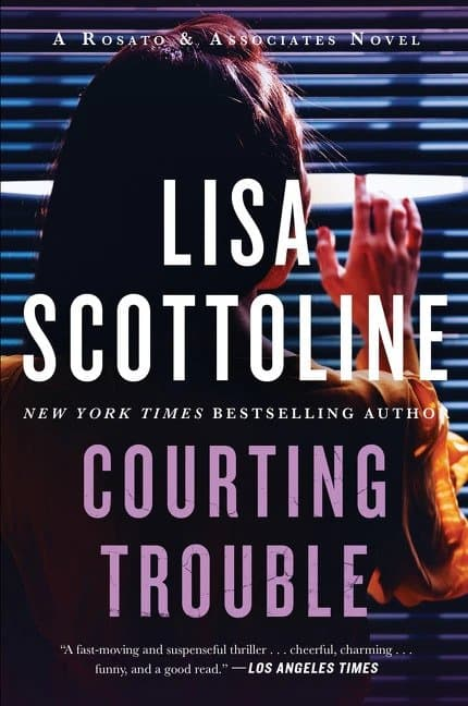 Courting Trouble: A Rosato & Associates Novel